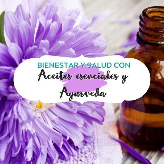 Coaching de bienestar y salud con aceites esenciales y Ayurveda